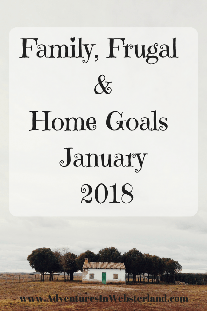 Family, Frugal & Home Goals For January 2018
