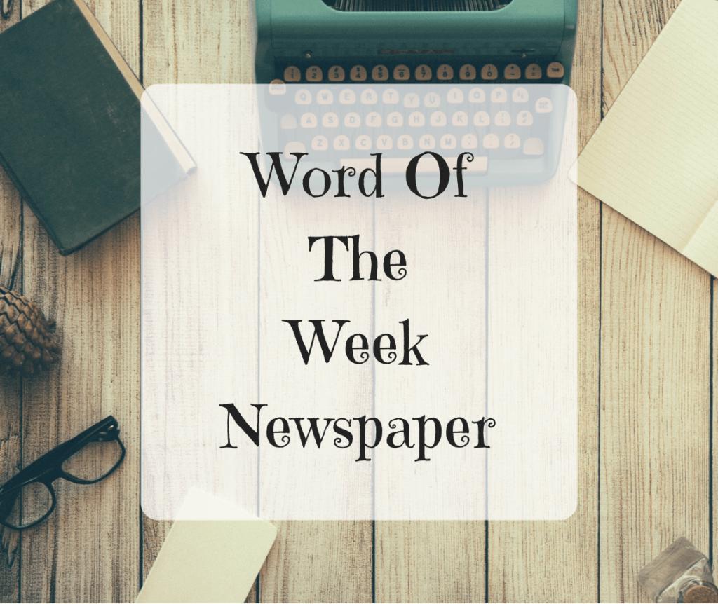 Word Of The Week-Newspaper