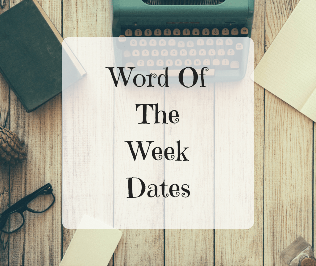 Word Of The Week – Dates
