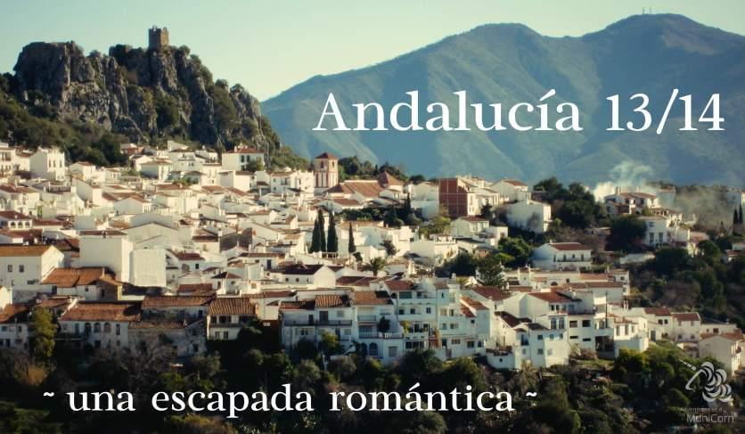 Andalucía 1314 ~ una escapada romántica ~
