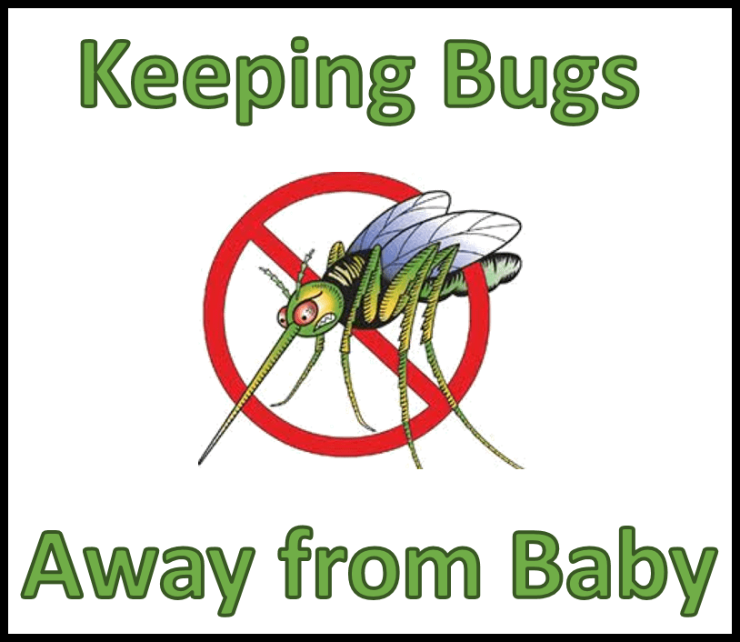 Mosquitoes, Ticks, and Zika virus… Oh, My! Bug protection for baby.