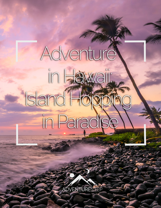 Amazing Destinations in Oahu, Maui, Kauai, and the Big Island