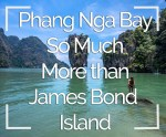 Phang Nga Bay – So Much More than James Bond Island