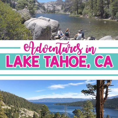Adventures in Lake Tahoe, CA