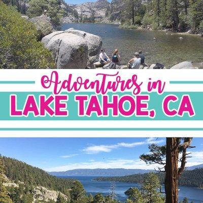 Adventures in Lake Tahoe, CA