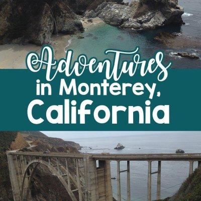Adventures in Monterey, CA