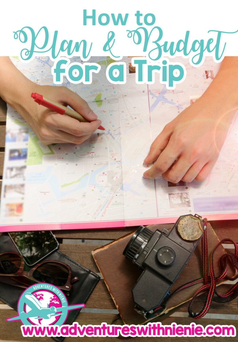 How to Plan and Budget for a Trip