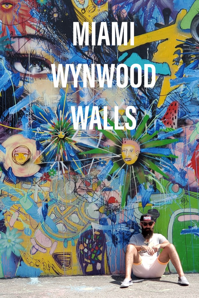 Miami Wynwood Walls | Adventures with Shelby