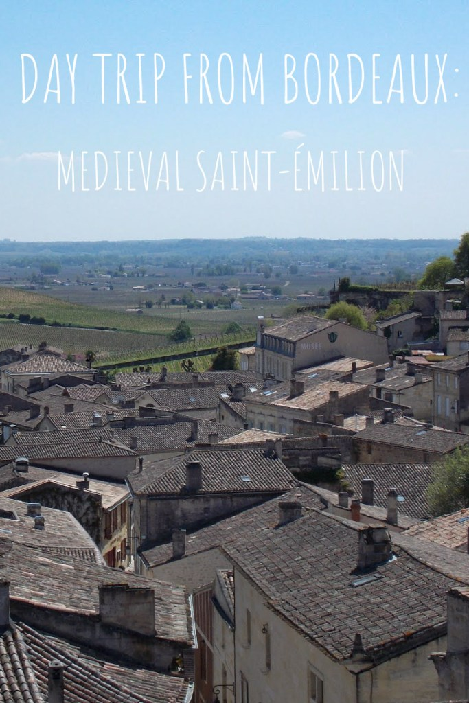 Day Trip from Bordeaux: Medieval Saint-Émilion, France | Adventures with Shelby