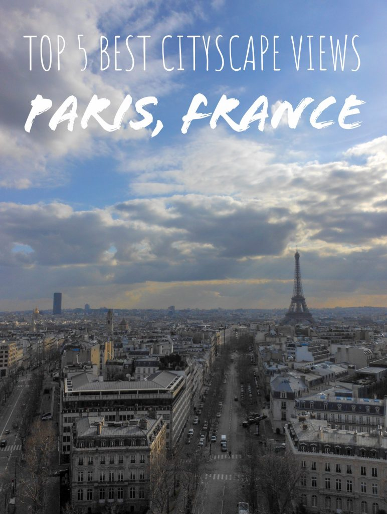Top 5 Best Cityscape Views of Paris, France | Adventures with Shelby