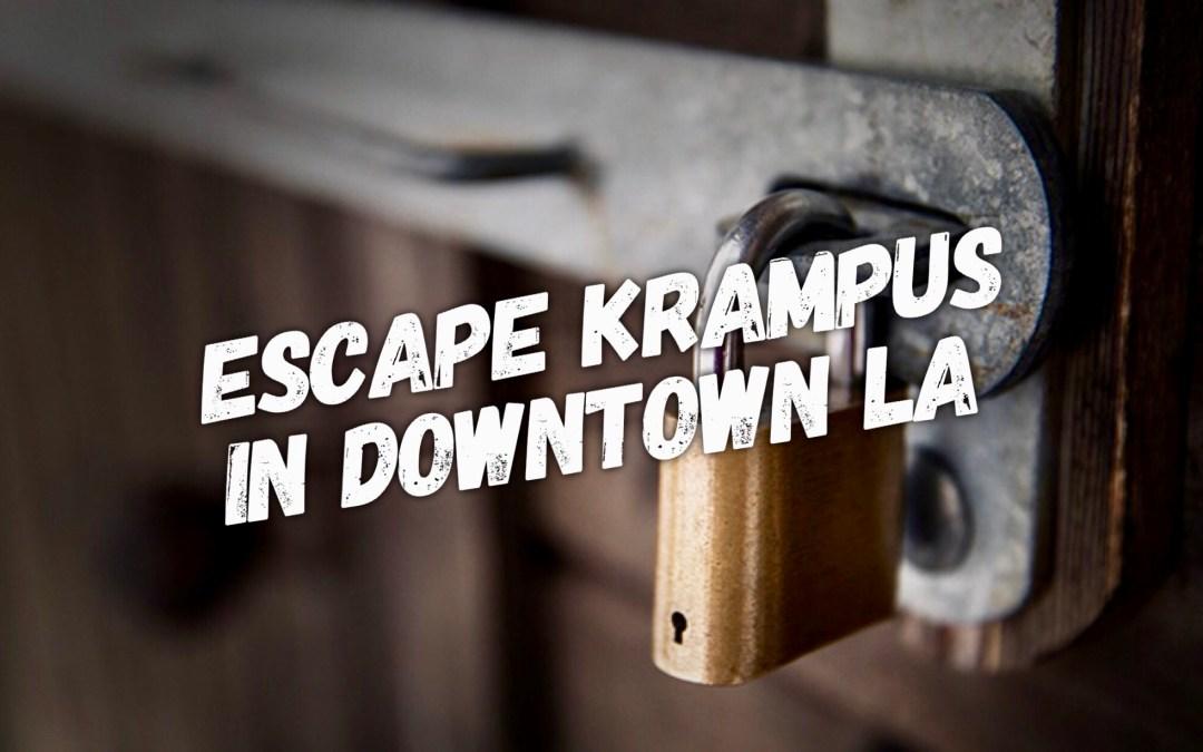Escape Krampus in Downtown La!