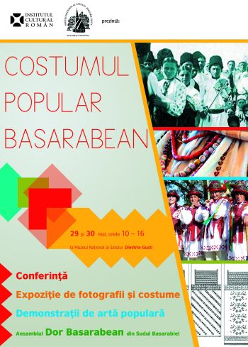 """COSTUMUL POPULAR BASARABEAN - Conferință, expoziție, meșteri populari și """"Dor Basarabean"""" la Muzeul Național al Satului"""
