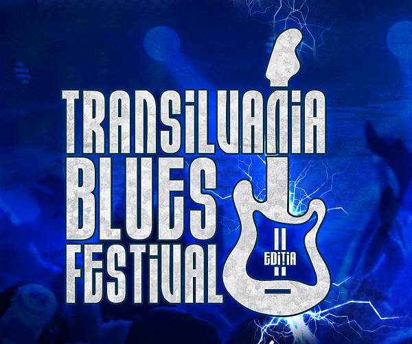 Transilvania Blues Festival - Ediția II. Let There Be Blues!