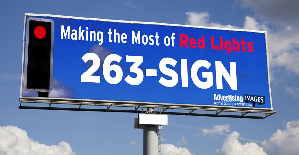 Making the Most of Red Lights | Call Advertising Images at 263-SIGN