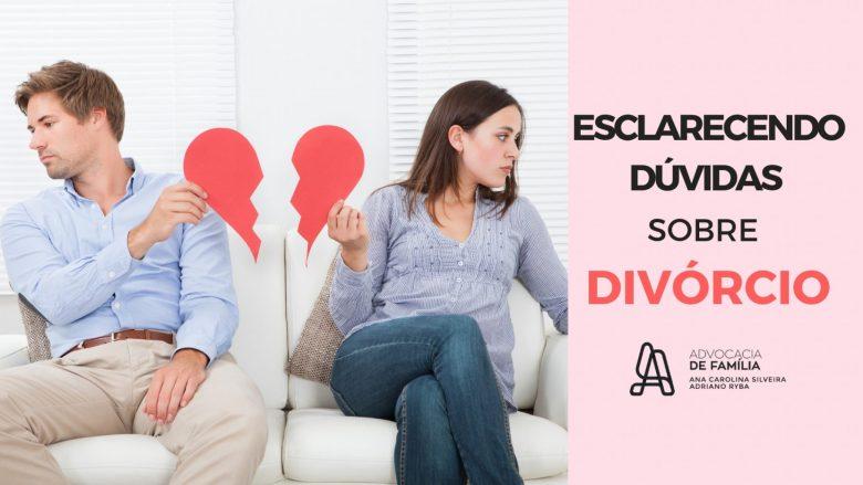 ESCLARECENDO-DÚVIDAS-SOBRE-O-DIVÓRCIO-1024x576 Esclarecendo dúvidas sobre divórcio