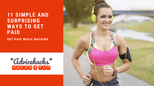 11 Simple and Surprising Ways to Get Paid while walking