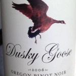 2006 Dusky Goose Pinot Noir