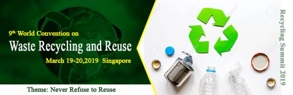 recycling summit 2019 waste recycling and reuse world convention on waste recycling summit 2019 on waste recycling recycling summit 2019 on waste
