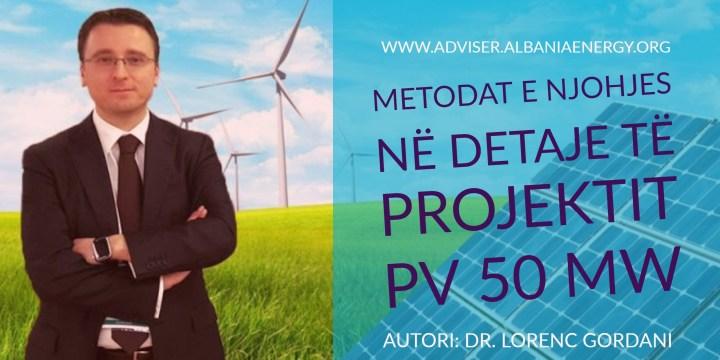 Metoda dhe rëndësia e njohjes në detaje e projektit PV 50 MW