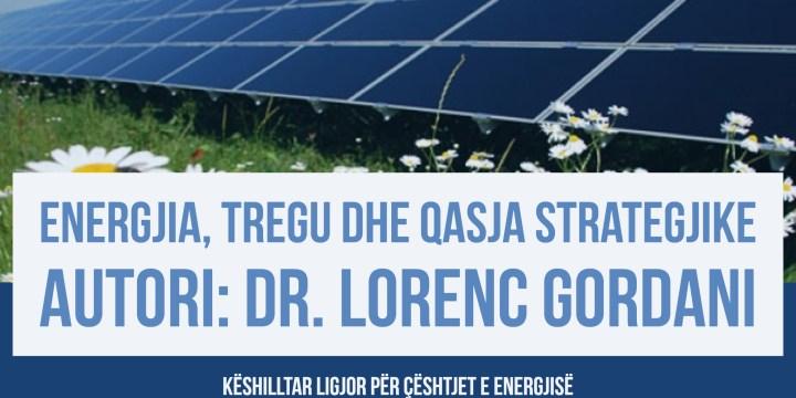 Energjia, tregu dhe qasja strategjike