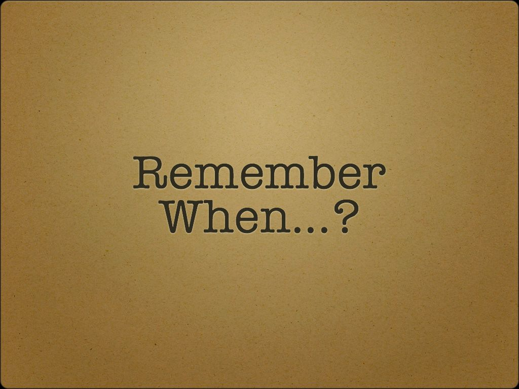 Image result for Remember when