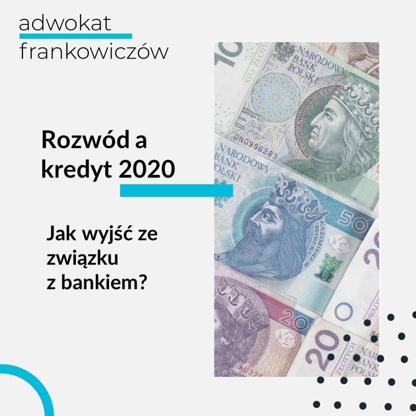 Obrazek na bloga Adwokat Frankowiczów adwokat z Warszawy Jakub Ryzlak. Tekst: Rozwód a kredyt 2020; Jak wyjść ze związku z bankiem?