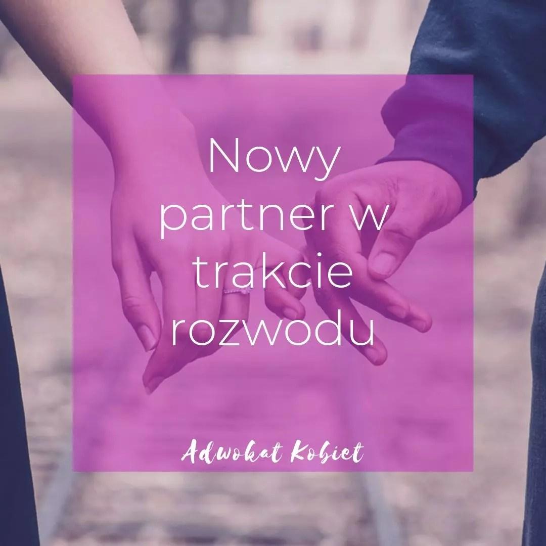 nowy partner w trakcie rozwodu