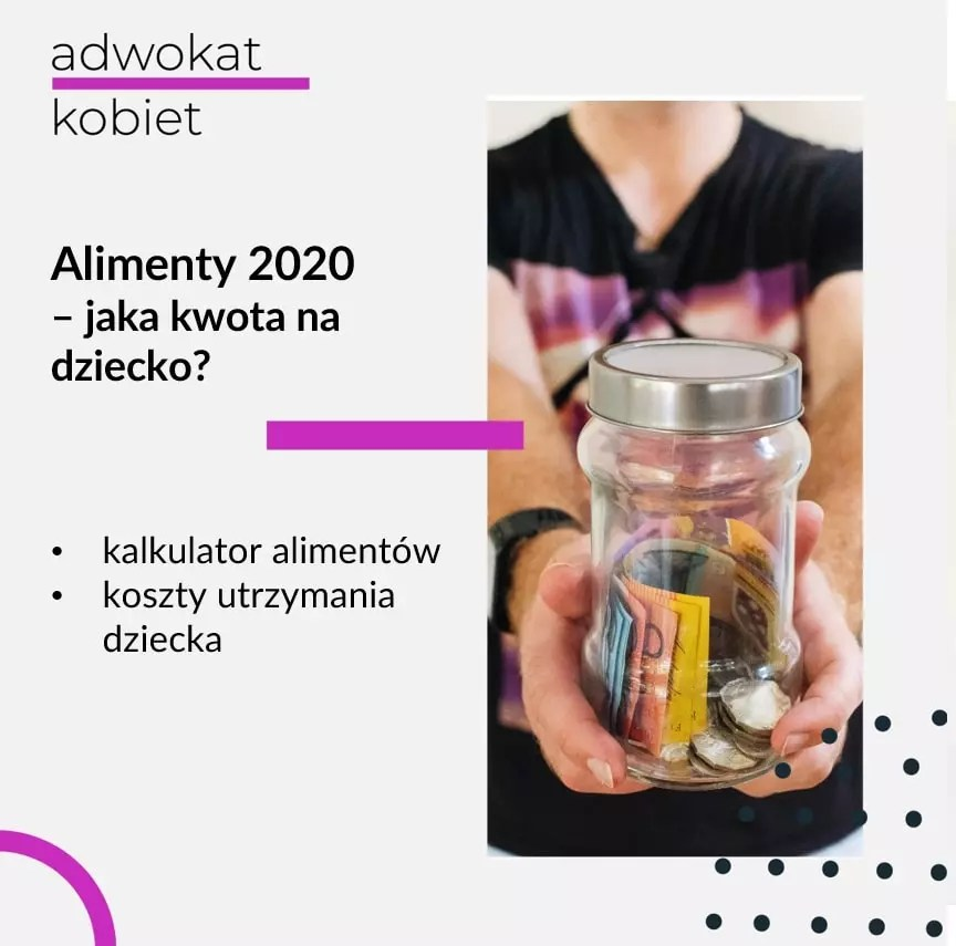 Tekst na grafice: Alimenty 2020 Adwokat kobiet. 5 najczęstszych błędów przy obliczeniach alimentów. Alimenty 2020 - jaka kwota na dziecko? Kalkulator alimentów online. Koszty utrzymania dziecka. Na zdjęciu kobieta trzymająca słoik z pieniędzmi.