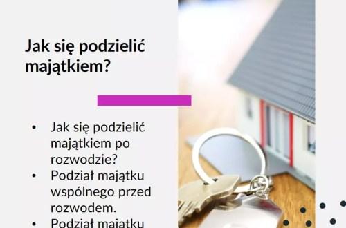 Artykuł na temat Jak podzielić majątek - obrazek wyróżniający. Tekst na grafice: Jak się podzielić majątkiem po rozwodzie. Podział majątku wspólnego przed rozwodem. Podział majątku - ile trwa i ile kosztuje.