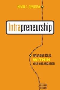 Intrapreneurship: Managing Ideas Within Your Organization (Rotman-Utp Publishing)