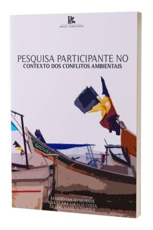 (E-book) Pesquisa participante no contexto dos conflitos ambientais
