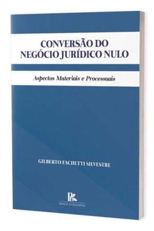 Conversão do negócio jurídico nulo: aspectos materiais e processuais