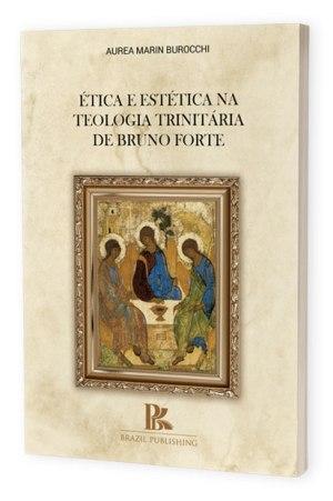 Ética e Estética na Teologia Trinitária de Bruno Forte