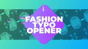 Fashion Typo Opener