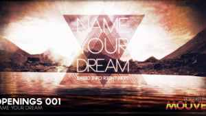 Openings 001 - Name Your Dream