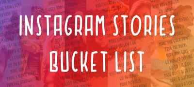 Instagram Stories Bucket List