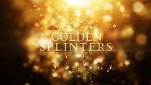 Golden Splinters