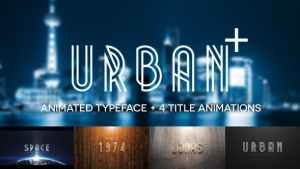 Urban Plus - Animated Typeface and Title Pack