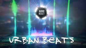 Urban Beats - Audio React
