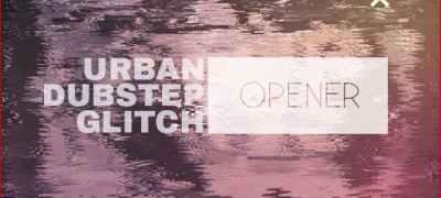 Urban Dubstep Glitch Opener