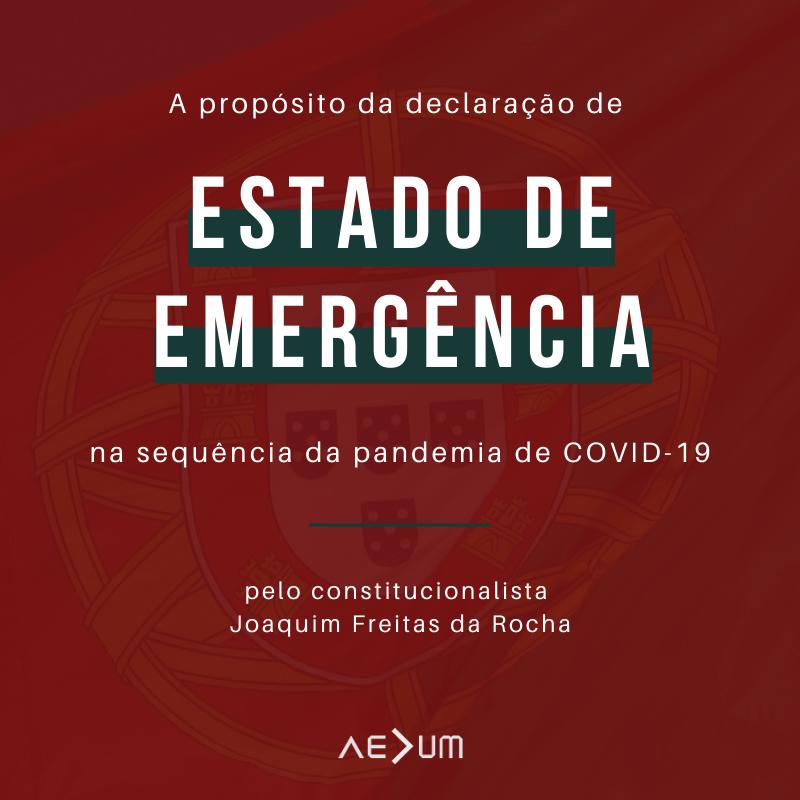 A propósito da declaração de Estado de Emergência na sequência da pandemia de COVID-19