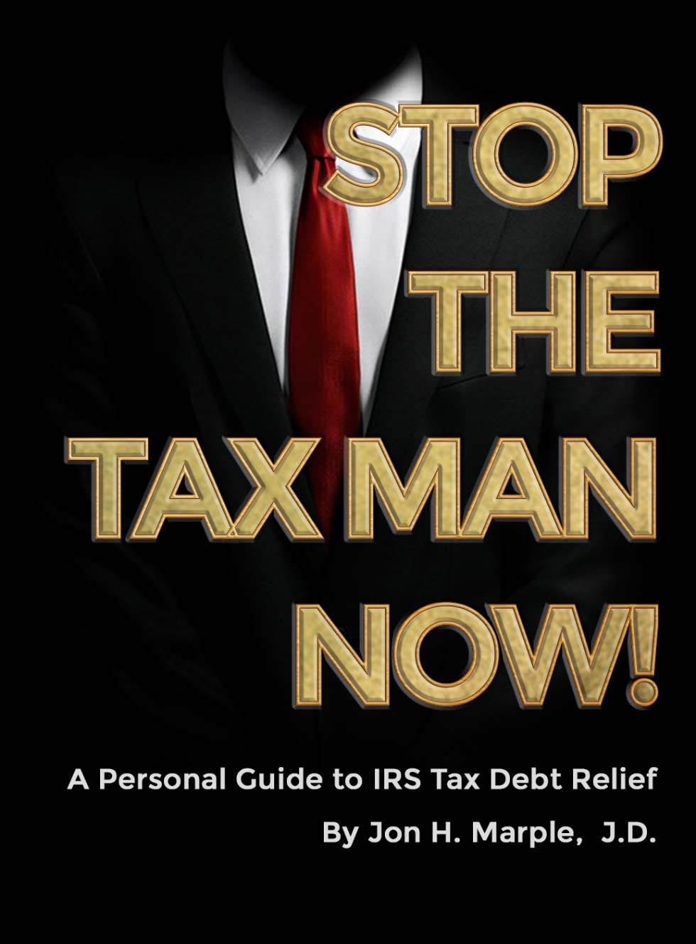 Stop The Tax Man Now!