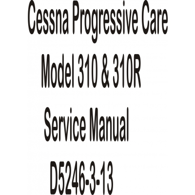 Cessna Progressive Care Model 310 & 310R Service Manual