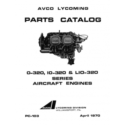 Lycoming Parts Catalog PC-103 O-320, IO-320 & LIO-320 $13.95