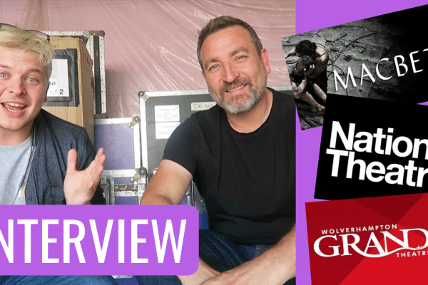 INTERVIEW: Michael Nardone (National Theatre's Macbeth UK & Ireland Tour)