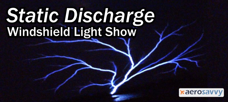 Static Discharge: Windshield Light Show