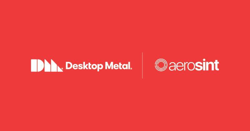 Aerosint joins Desktop Metal