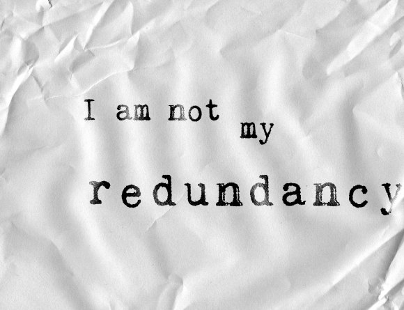 I am not my redundancy