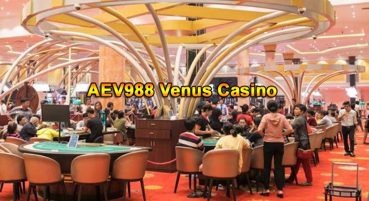 aev988 venus casino