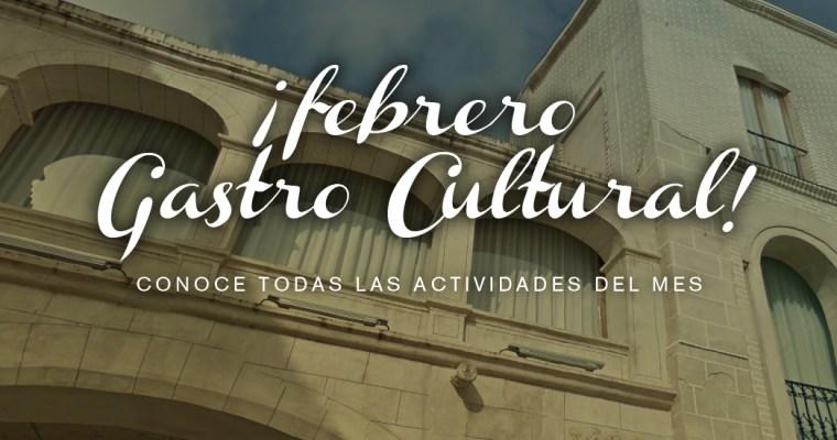 Febrero Gastro Cultural